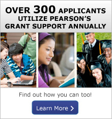 Over 300 applicants utilize Pearson's grant support annually. Find out how you can too!