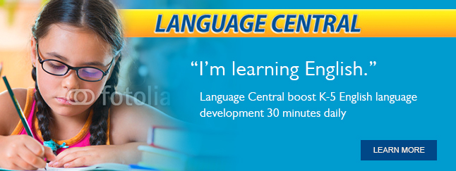 Language Central - Language Central Boosts K-5 English Language Development 30 Minutes Daily