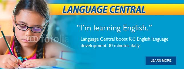 Language Central - Language Central Boosts K-5 English Language Development 30 Minutes Daily