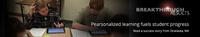 Personalized learning fuels student progress - Read a success story from Onalaska, WA