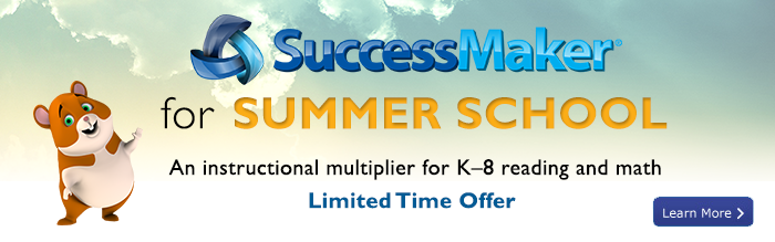 SuccessMaker for SUMMER SCHOOL - Limited Time Offer