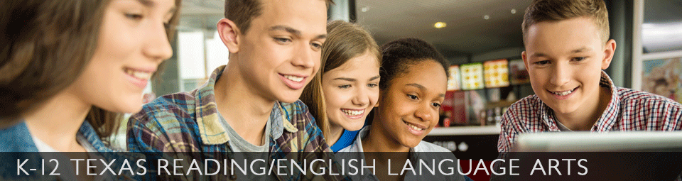 K-12 Texas Reading/English Language Arts
