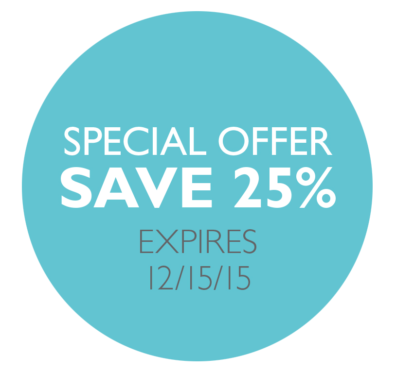 Special Offer, Save 25%, Expires 12/15/15