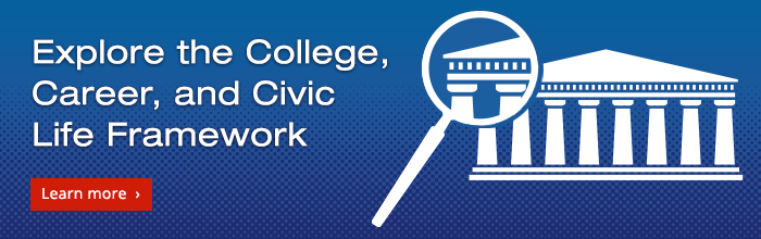 Explore the College, Career, and Civic Life Framework