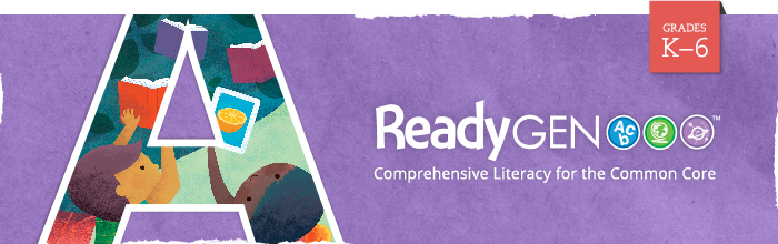 ReadyGEN Comprehensive Literacy for the Common Core Standards ELA Grades K-5