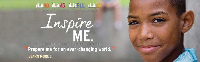 iLit Inspire ME. Prepare me for an ever-changing world. Learn More