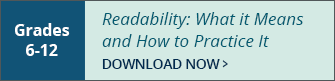 Readability:What it means and How to Practice it - Grades 6-12 - Download Now