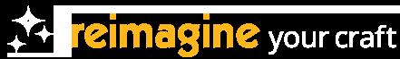 Reimagine Your Craft
