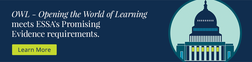 OWL - Opening the World of Learning meets ESSA's Promising Evidence requirements.
