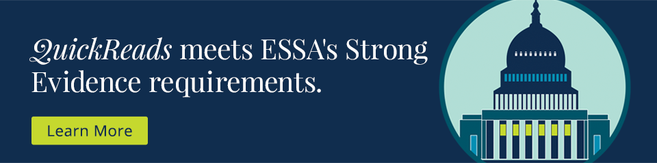 QuickReads meets ESSA's Strong Evidence requirements.