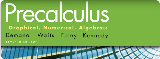 Demana, Waits, Foley, Kennedy, Precalculus: Graphical, Numerical, Algebraic, 7th Edition