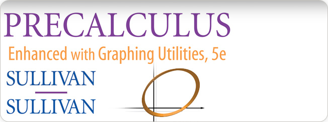 Sullivan, Sullivan, Precalculus: Enhanced with Graphing Utilities, 5th Edition