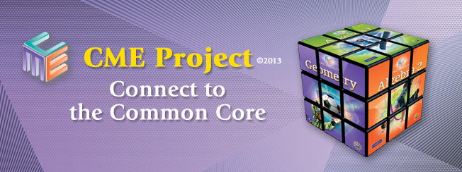 CME Mathematics Common Core ©2013