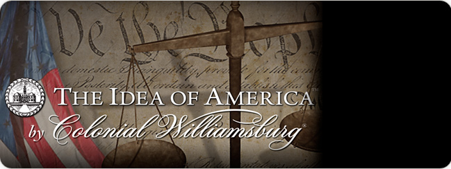 The Idea of America by Colonial Williamsburg 2010 Professional Development