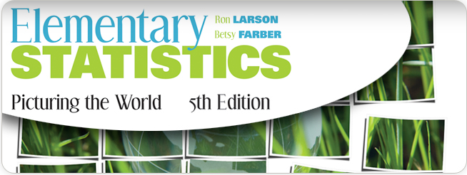 Larson, Farber, Elementary Statistics: Picturing the World