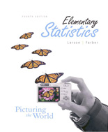 Larson, Farber, Elementary Statistics: Picturing the World, 4th Edition