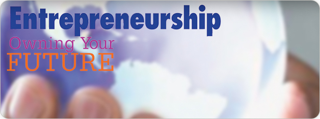 Entrepreneurship: Owning Your Future CSPS 11e  2010 