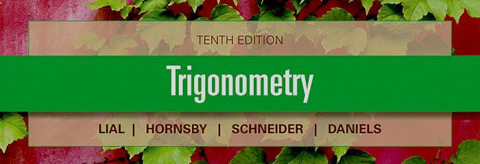 Lial, Hornsby, Schneider, Trigonometry, 10th Edition
