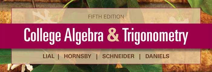 College Algebra Trigonometry Lial