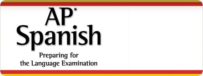 AP Spanish Preparing for the Language Examination, Third Edition