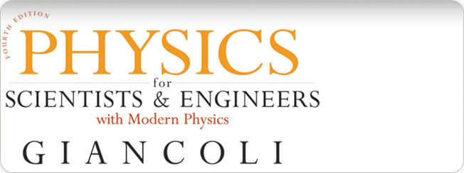 Giancoli, Physics for Scientists and Engineers with Modern Physics, 4th Edition
