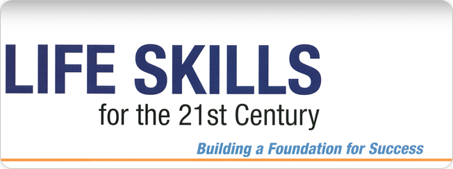 Life Skills for the 21st Century: Building a Foundation for Success