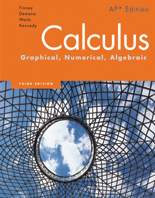 Finney, Demana, Waits, Kennedy, Calculus: Graphical, Numerical, Algebraic, 3rd Edition