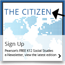Sign Up for Pearson's FREE K12 Social Studies e-Newsletter