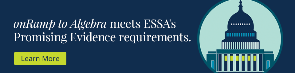 On Ramp to Algebra meets ESSA's Promising Evidence requirements.