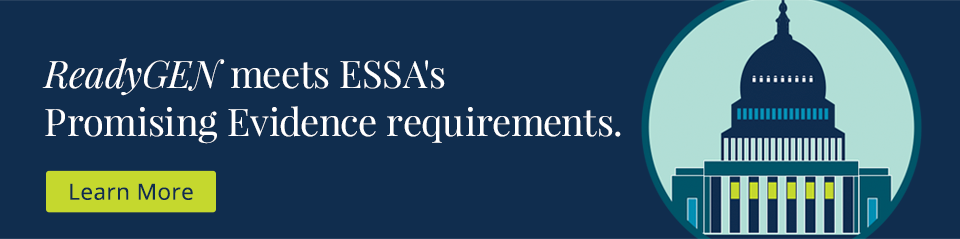 ReadyGEN meets ESSA's Promising Evidence requirements.