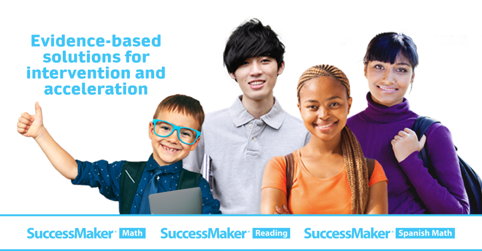 SuccessMaker: Evidence-bassed solutions for intervention and acceleration