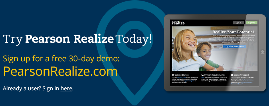 Try Pearson Realize Today! Sign up for a free 30-day demo.