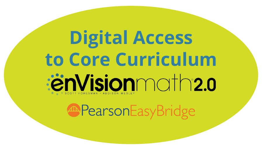 Digital Access to Core Curriculum - enVisionmath2.0 and Pearson EasyBridge