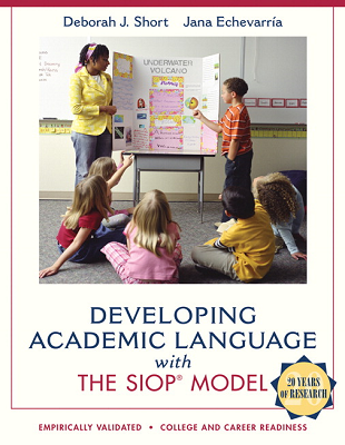 Developing Academic Language with the SIOP® Model