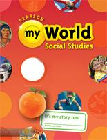 Myworld Social Studies Program Pearson Elementary Social Studies