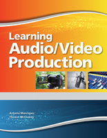 Learning Audio Video Production, 1/e, Texas Edition