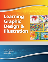Learning Graphic Design & Illustration, 1/e, Texas Edition