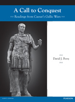 A Call to Conquest: Readings from Caesar's Gallic Wars ©2013